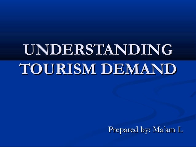 Determinants of demand for tourism