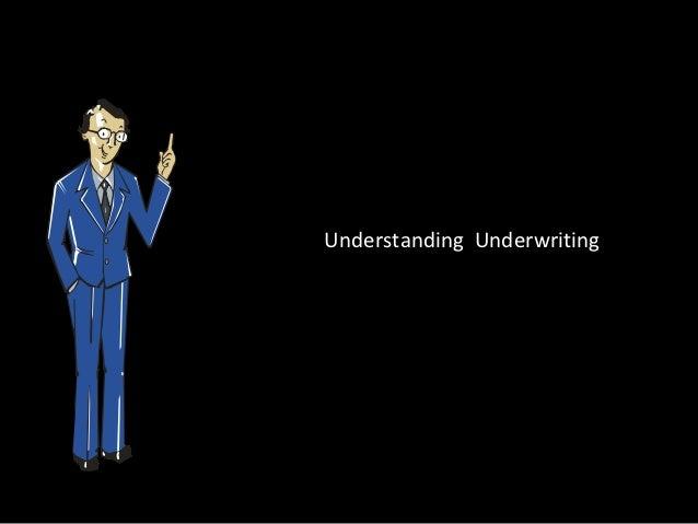 Understanding  underwriting