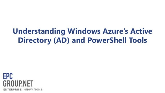 Understanding Windows Azure's Active Directory (AD) and PowerShell Tools
