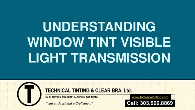 Understanding window tint visible light transmission