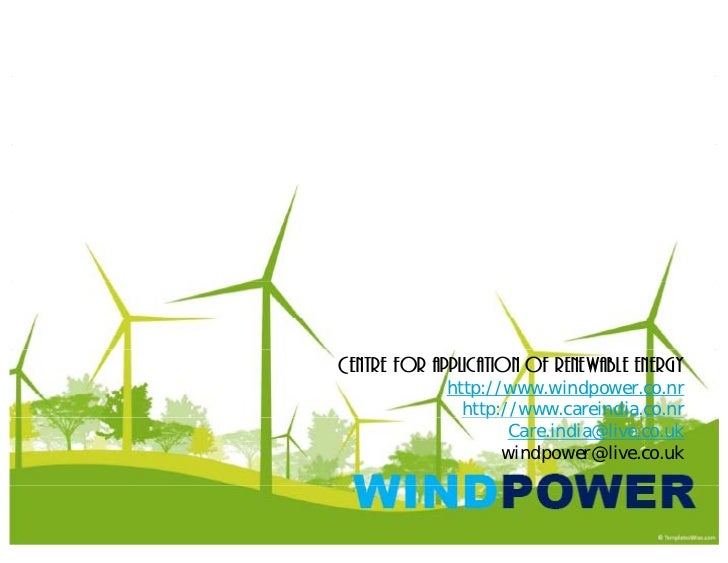 Centre for application of renewable energy             http://www.windpower.co.nr               http://www.careindia.co.nr...