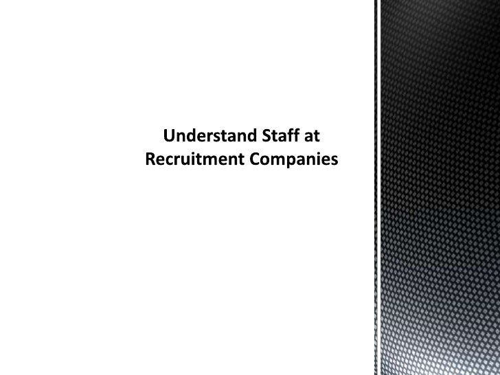 The best method of use employees for that business is by producinguse of recruitment companies. There are lots of recruitm...