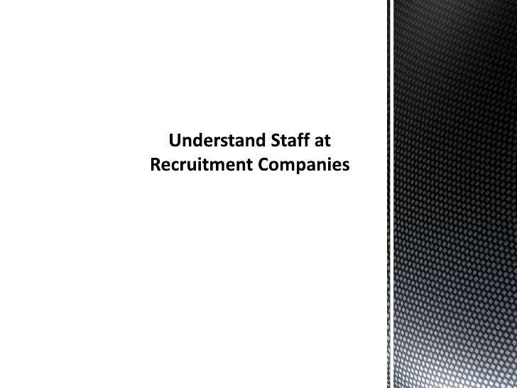 Understand Staff at Recruitment Companies