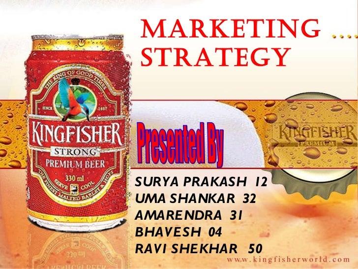 Presented By SURYA PRAKASH  12 UMA SHANKAR  32 AMARENDRA  31 BHAVESH  04 RAVI SHEKHAR  50 MARKETING STRATEGY
