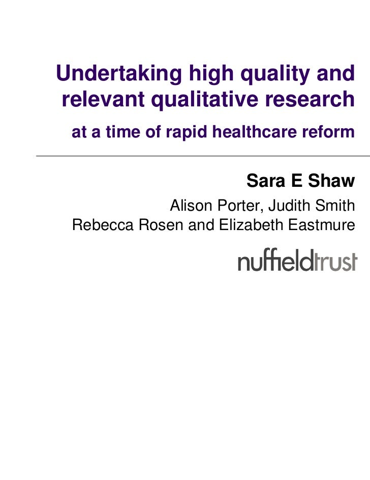 Undertaking high quality andrelevant qualitative research at a time of rapid healthcare reform                        Sara...