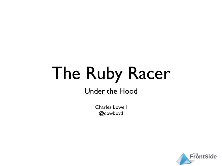 The Ruby Racer   Under the Hood     Charles Lowell      @cowboyd