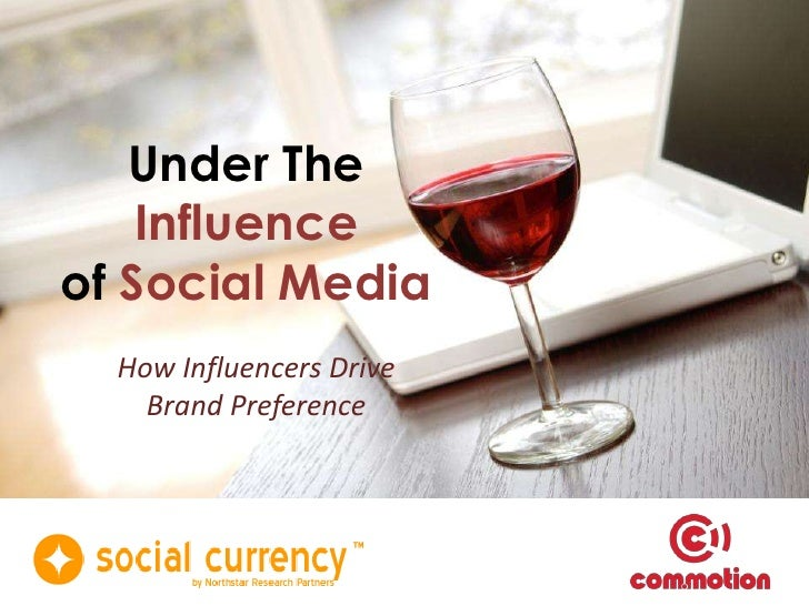 Under The Influence of Social Media<br />How Influencers Drive Brand Preference<br />