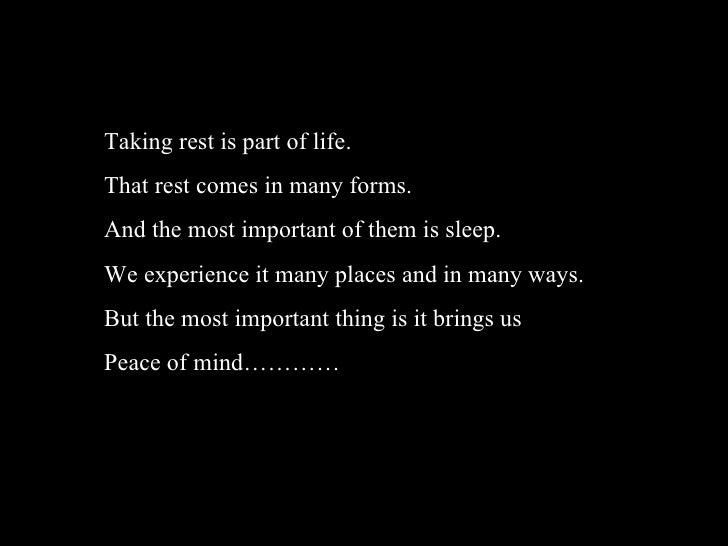 Taking rest is part of life.That rest comes in many forms.And the most important of them is sleep.We experience it many pl...