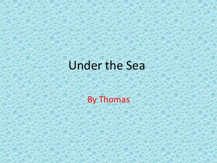 Under the Sea   By Thomas