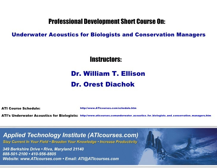 Professional Development Short Course On:      Underwater Acoustics for Biologists and Conservation Managers              ...