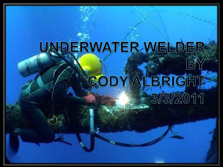Underwater welder cody albright