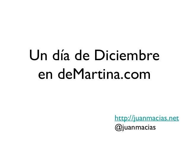 Un día de Diciembre en deMartina.com