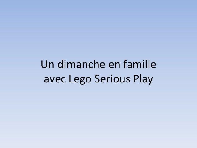 Un dimanche en famille avec Lego Serious Play