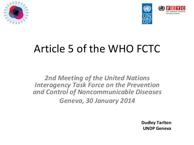 Article 5 of the WHO FCTC 2nd Meeting of the United Nations Interagency Task Force on the Prevention and Control of Noncom...