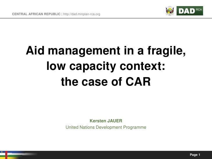 CENTRAL AFRICAN REPUBLIC | http://dad.minplan-rca.org             Aid management in a fragile,             low capacity co...