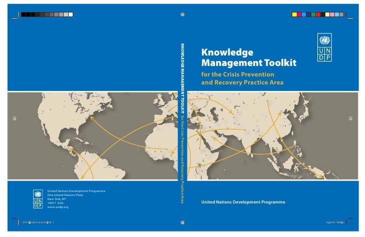 Knowledge Management Toolkit for the Crisis Prevention and Recovery Practice Area     United Nations Development Programme
