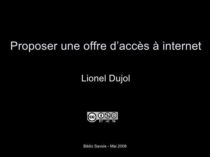 Proposer une offre d'accès à internet Lionel Dujol