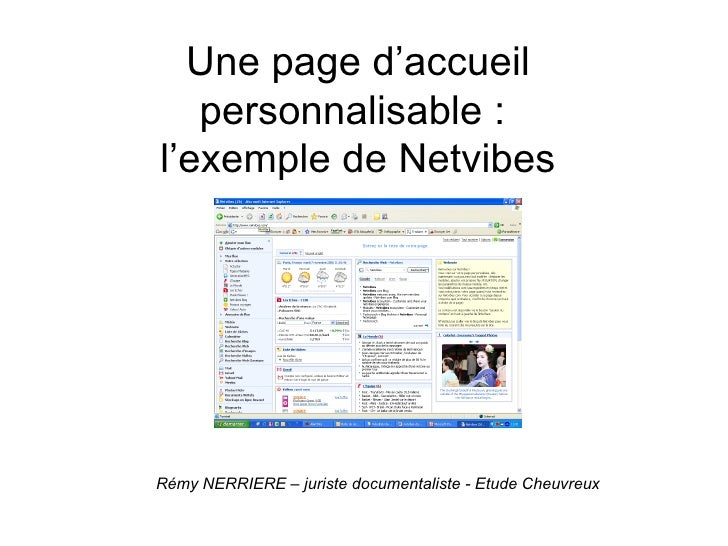 Une page d'accueil personnalisable :  l'exemple de Netvibes Rémy NERRIERE – juriste documentaliste - Etude Cheuvreux