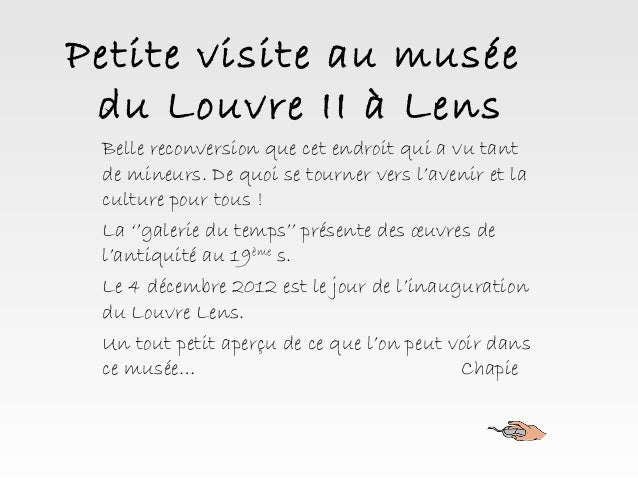 Petite visite au musée du Louvre II à Lens Belle reconversion que cet endroit qui a vu tant de mineurs. De quoi se tourner...