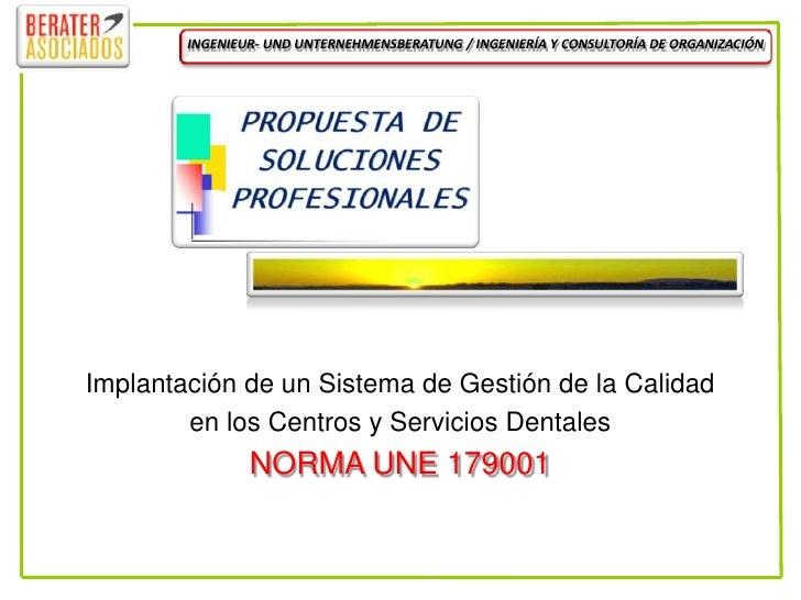 INGENIEUR- UND UNTERNEHMENSBERATUNG / INGENIERÍA Y CONSULTORÍA DE ORGANIZACIÓN<br />Implantación de un Sistema de Gestión ...