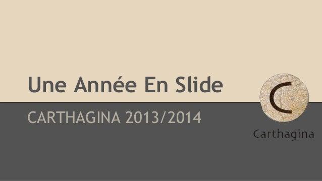 Une Année En Slide CARTHAGINA 2013/2014