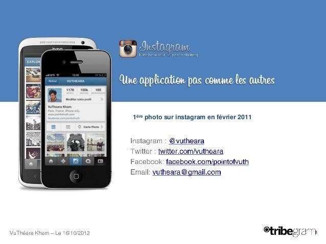 Une application pas comme les autres  1ère photo sur instagram en février 2011