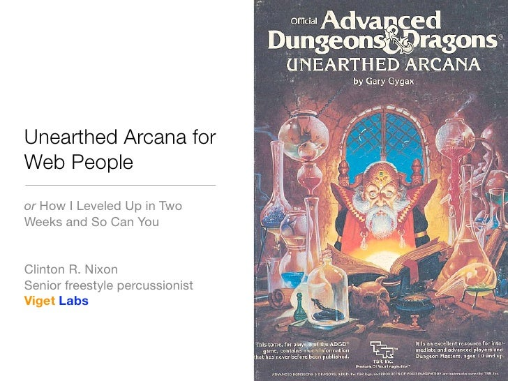 Unearthed Arcana for Web People or How I Leveled Up in Two Weeks and So Can You   Clinton R. Nixon Senior freestyle percus...