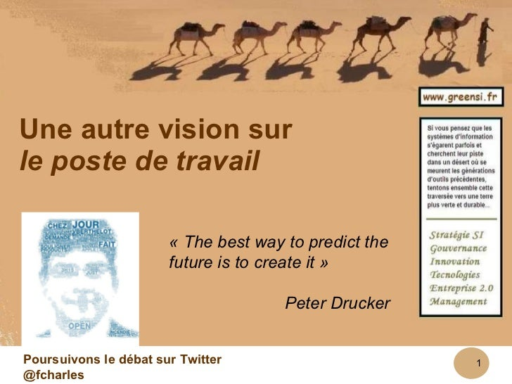 www.greensi.fr Une autre vision sur le poste de travail « The best way to predict the future is to create it » Peter Druck...