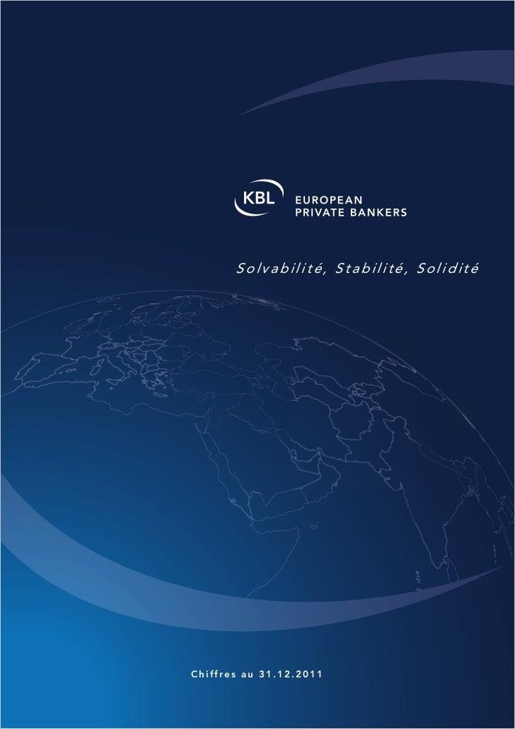 Solvabilité, Stabilité, SoliditéChiffres au 31.12.2011