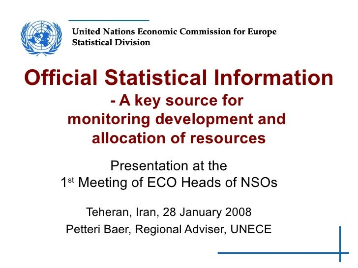 Official Statistical Information - A key source for  monitoring development and  allocation of resources   Presentation at...