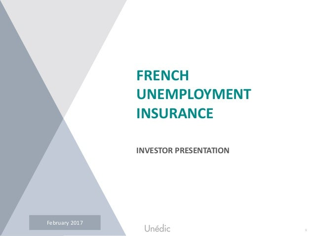 1UNEDIC – Investor Presentation – April 2015 FRENCH UNEMPLOYMENT INSURANCE