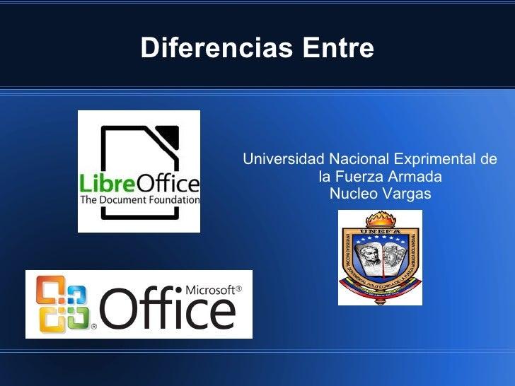 Diferencias Entre       Universidad Nacional Exprimental de                 la Fuerza Armada                   Nucleo Vargas