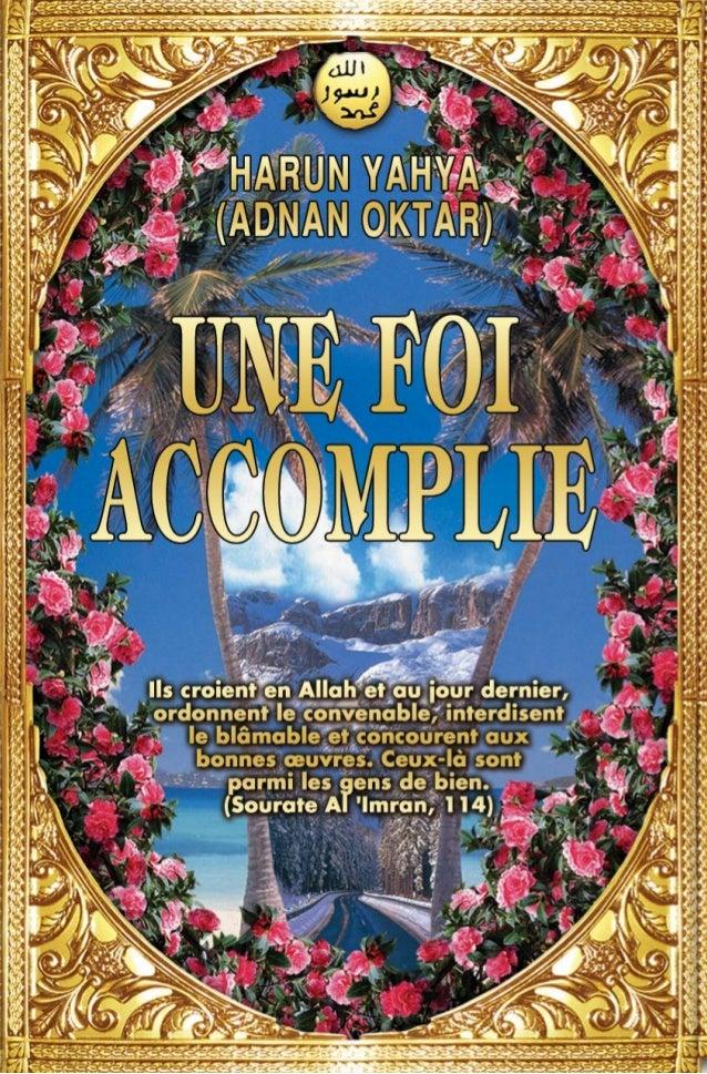 """L'adjectif """"kamil"""" en arabe signifie parfait, au- thentique, complet. La """"foi accomplie"""" (kamil iman) dont il est question..."""