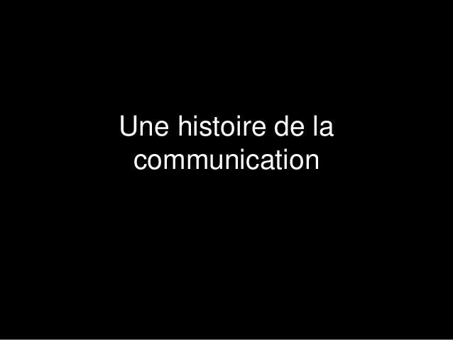 Une histoire de la  communication