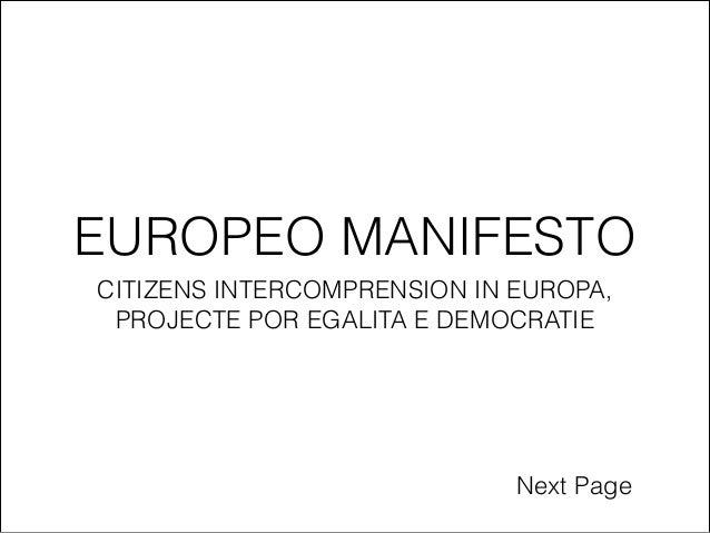 EUROPEO MANIFESTO CITIZENS INTERCOMPRENSION IN EUROPA,  PROJECTE POR EGALITA E DEMOCRATIE Next Page