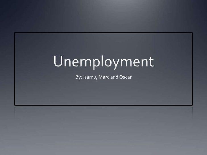 Isamu, Marc & Oscar on Unemployment