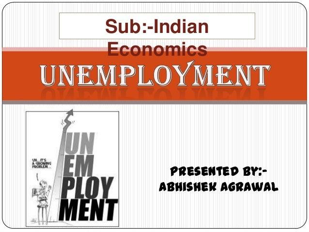 Sub:-Indian Economics  Presented by:Abhishek Agrawal