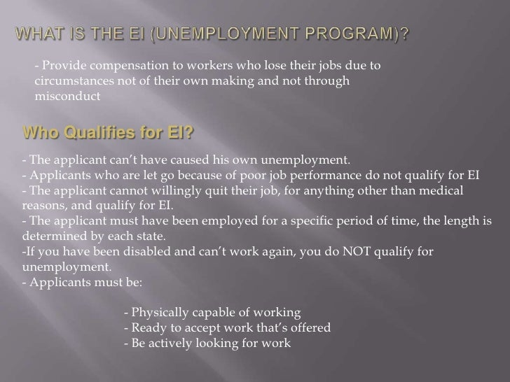 What is the EI (Unemployment Program)?<br />- Provide compensation to workers who lose their jobs due to circumstances not...