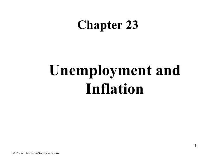 Unemployment and Inflation <ul><li>Chapter 23 </li></ul>© 2006 Thomson/South-Western