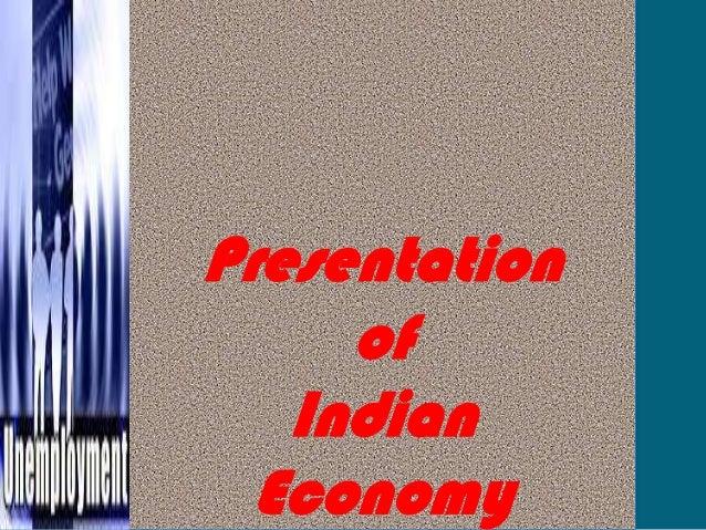 Presentation of Indian Economy