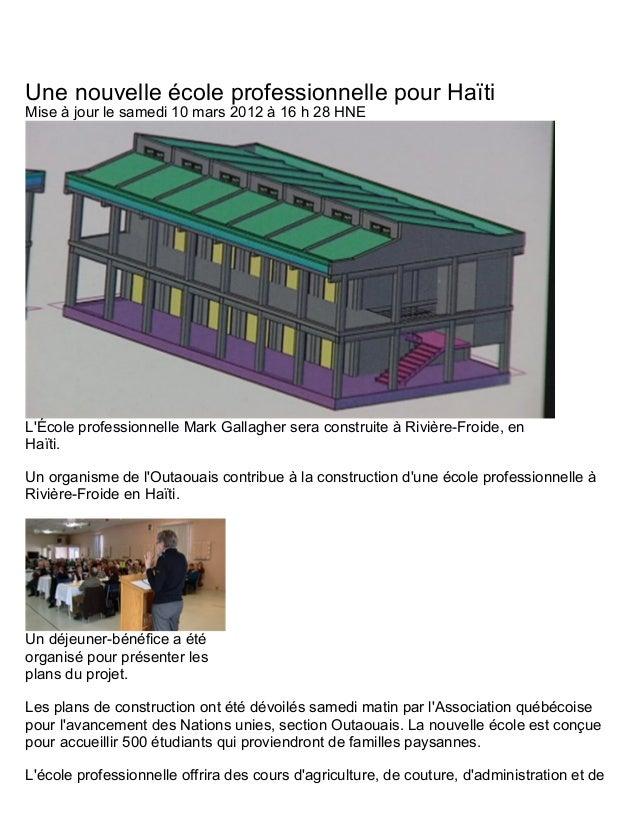 Une nouvelle école professionnelle pour Haïti Mise à jour le samedi 10 mars 2012 à 16 h 28 HNE L'École professionnelle Mar...