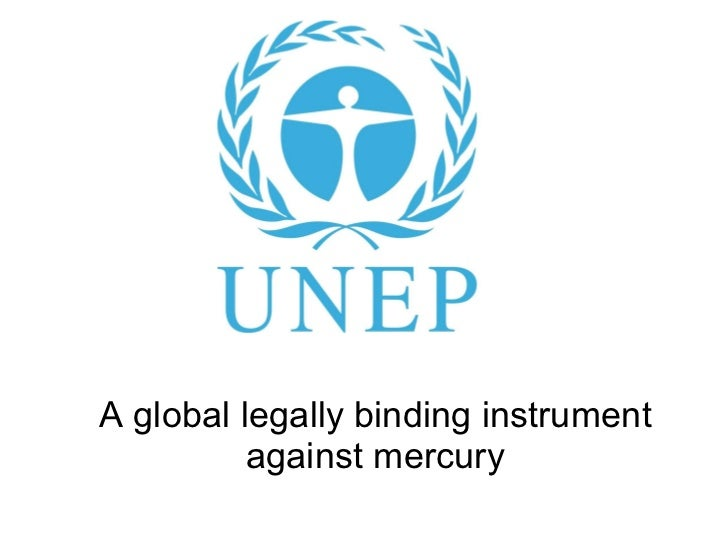UNEP - A global legally binding instrument against mercury