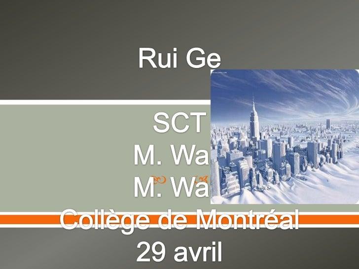 Rui GeSCTM. WartM. WartCollège de Montréal29 avril<br />