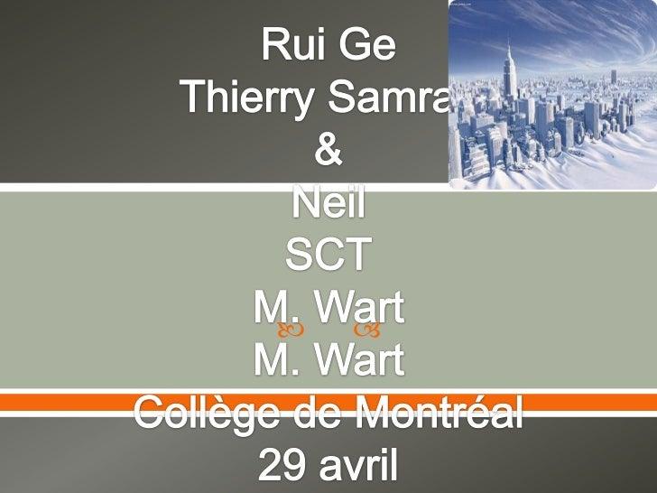 Rui GeThierry Samray&NeilSCTM. WartM. WartCollège de Montréal29 avril<br />