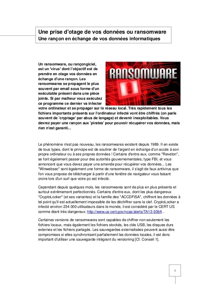 1 Une prise d'otage de vos données ou ransomware Une rançon en échange de vos données informatiques Un ransomware, ou ranç...