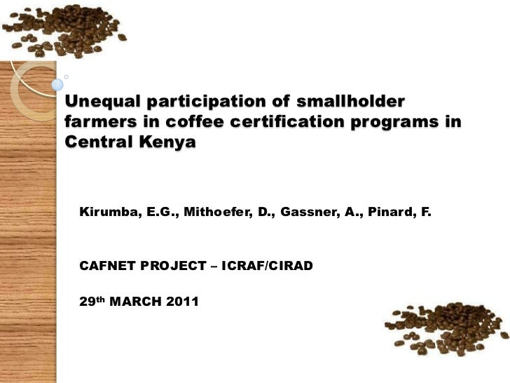 Unequal participation of smallholder farmers in coffee certification programs in Central Kenya<br />Kirumba, E.G., Mithoef...