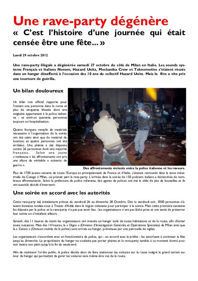 Une rave-party dégénère« C'est l'histoire d'une journée qui étaitcensée être une fête... »Lundi 29 octobre 2012Une rave-pa...