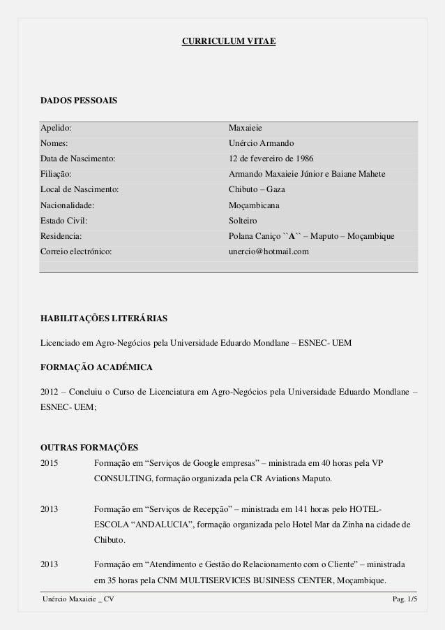 Unércio Maxaieie _ CV Pag. 1/5 CURRICULUM VITAE DADOS PESSOAIS Apelido: Maxaieie Nomes: Unércio Armando Data de Nascimento...