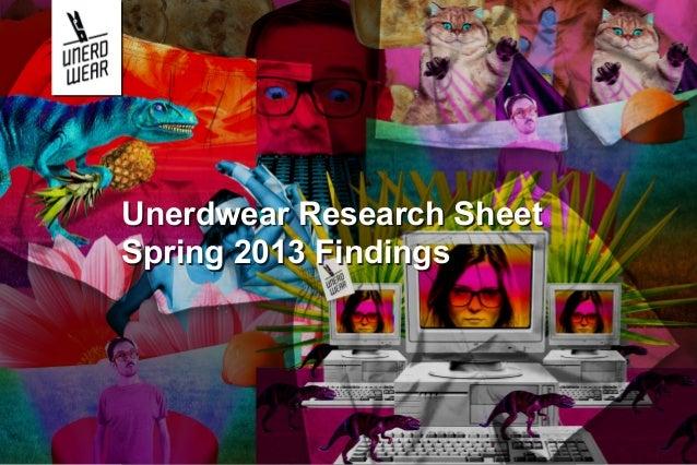 Unerdwear Research SheetSpring 2013 Findings
