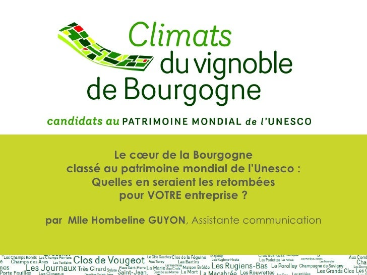Présentation - Candidature des climats du vignoble de  Bourgogne pour l'inscription au patrimoine mondial de l'UNESCO